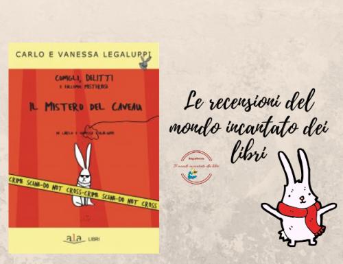 Il mistero del caveau – Conigli delitti e faccende misteriose di Carlo e Vanessa Legaluppi