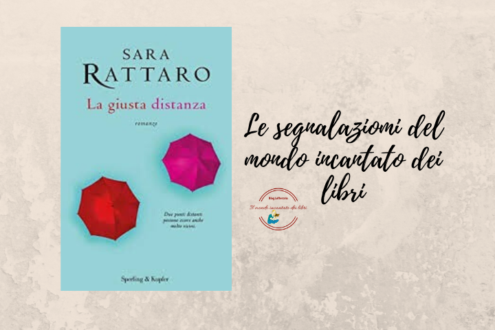 """Segnalazione uscita del libro """" La giusta distanza"""" di Sara Rattaro"""