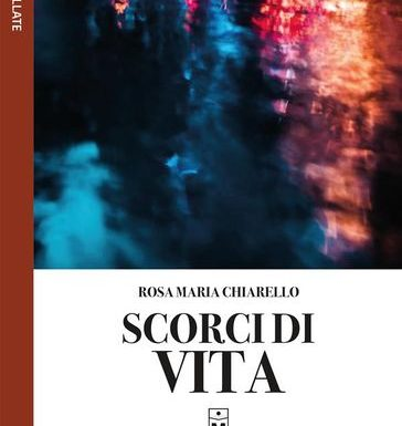 Scorci di vita di Rosa Maria Chiarello