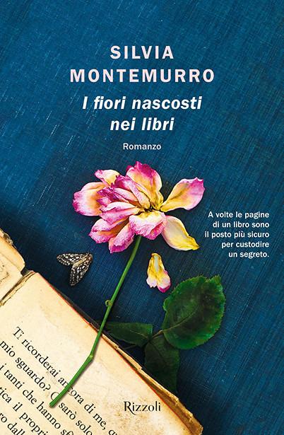 """Silvia Montemurro torna in libreria con un nuovo romanzo edito da Rizzoli dal titolo """"I fiori nascosti nei libri"""", in uscita e disponibile dal 28.01.2020."""
