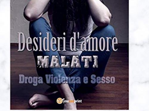 Desideri d'amore malati  – Droga violenza e sesso di Virginio Giovagnoli