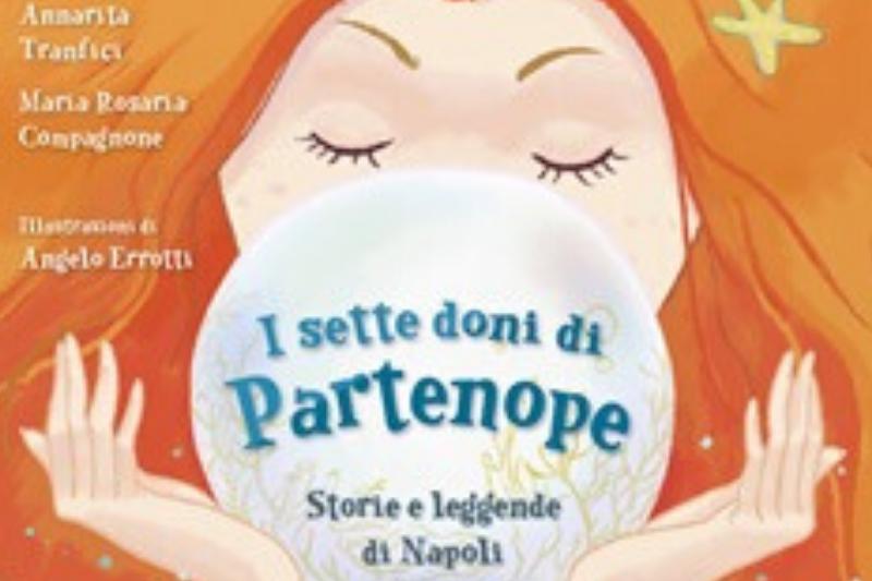 I sette doni di Partenope di Annarita Tranfici e Maria Rosaria Compagnone  con illustrazioni di Angelo Errotti