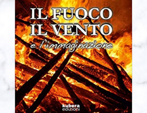 Il fuoco, il vento e l'immaginazione di Antonella Salottolo.