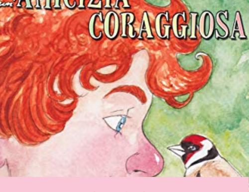 Storia di un'amicizia coraggiosa di Laura Fogliati