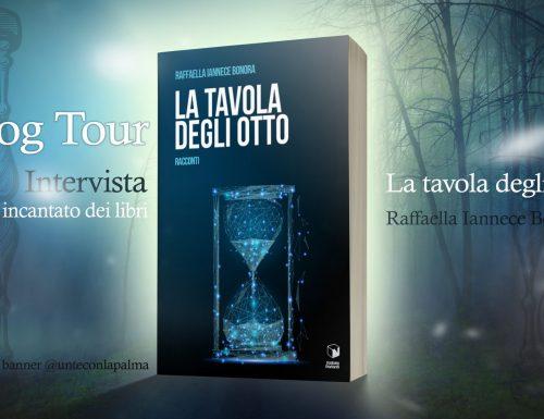 """Blog tour """" La Tavola degli Otto"""" di Raffaella Iannece Bonora"""