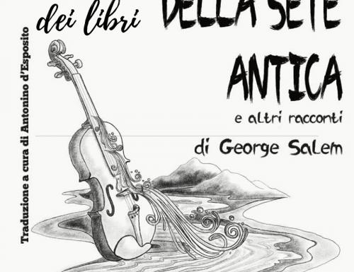 La storia della sete antica ed altri racconti di George Salem