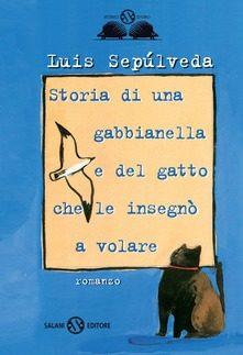 Storia di una gabbianella e del  gatto che le insegnò a volare di Luis Sèpulveda