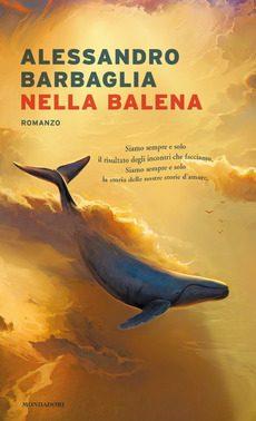 """Segnalazione libro in uscita: """"Nella balena"""", di Alessandro Barbaglia"""