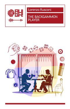 """""""The Backgammon Player"""", di Lorenzo Rusconi"""