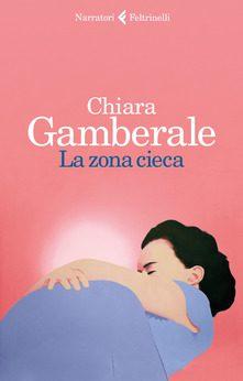 La zona cieca di Chiara Gamberale