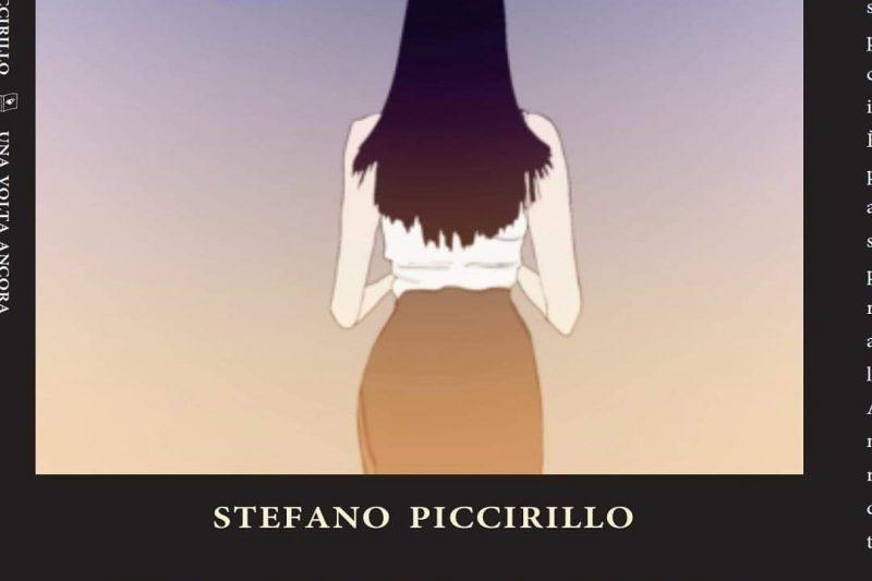 Una volta ancora di Stefano Piccirillo. Anteprima ed intervista.