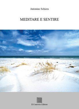 """""""Meditare e Sentire"""", di Antonino Schiera"""
