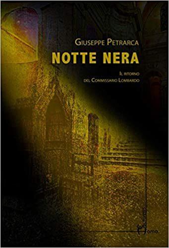 Notte Nera – Il ritorno del Commissario Lombardo di Giuseppe Petrarca
