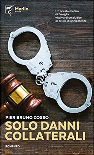 Solo danni collaterali di Pier Bruno Cosso