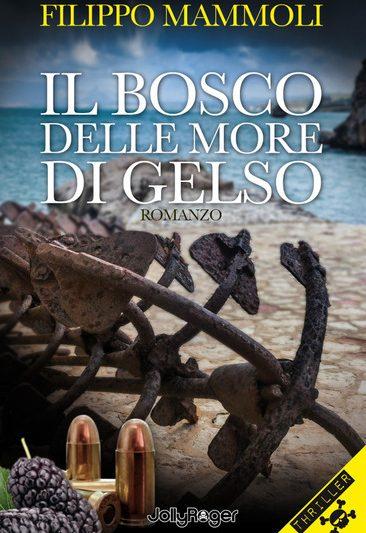 IL BOSCO DELLE MORE DI GELSO di Filippo Mammoli