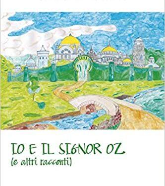 Io e il signor Oz e altri racconti di Stefano Orlando Puracchio.