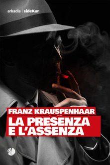 La presenza e l'assenza di Franz Krauspenhaar