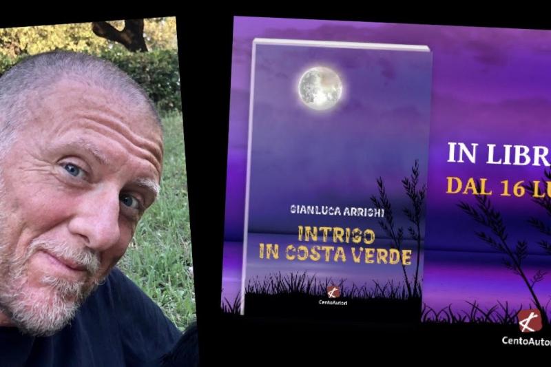 """Presentazione del libro """"Intrigo in Costa Verde"""" di Gianluca Arrighi"""