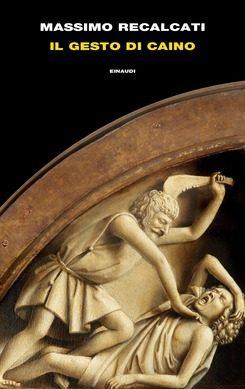 """Segnalazione Libro in Uscita: """"Il Gesto di Caino"""", di Massimo Recalcati"""