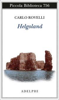 """Helgoland"", di Carlo Rovelli"
