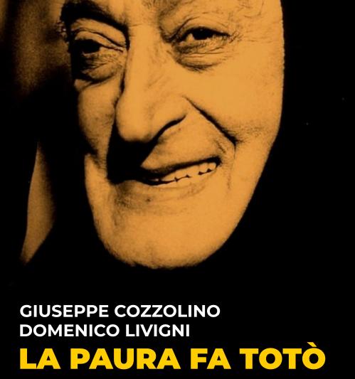 LA PAURA FA TOTÒ di Giuseppe Cozzolino e Domenico Livigni. Segnalazione uscita