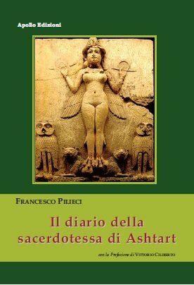 """""""Il Diario della Sacerdotessa di Ashtart"""", di Francesco Pilieci"""