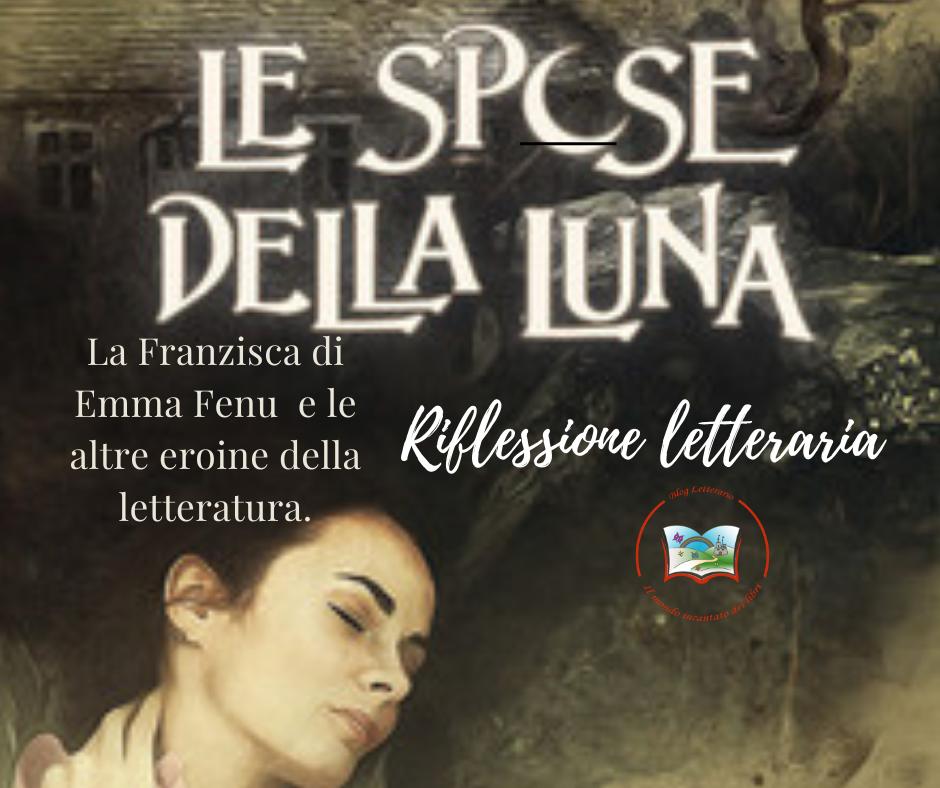 La Franzisca di Emma Fenu  e le altre eroine della letteratura.