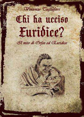 """Segnalazione uscita audio-libro: """"Chi ha ucciso Euridice? Il mito di Orfeo ed Euridice"""", di Vincenzo Tagliaferri"""