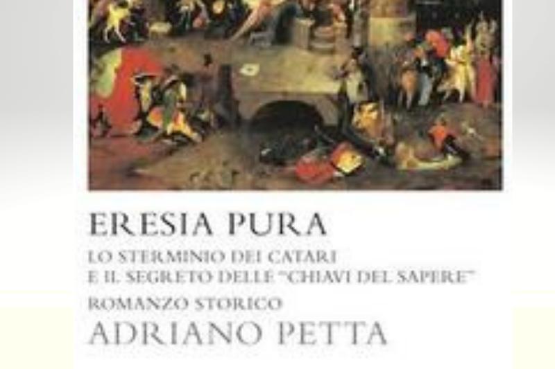 Eresia pura – Lo sterminio dei Catari e il segreto delle chiavi del sapere di Adriano Petta