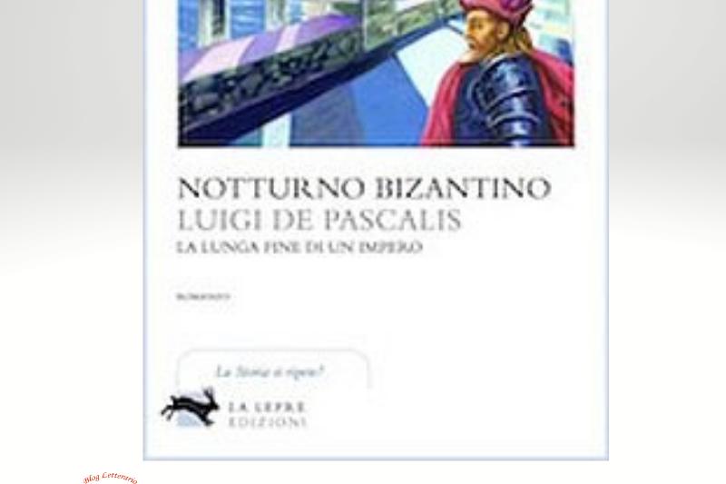 Notturno Bizantino: La fine di un impero di Luigi De Pascalis