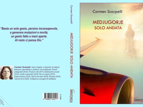 Medjugorje solo andata di Carmen Scarpelli. Presentazione libro