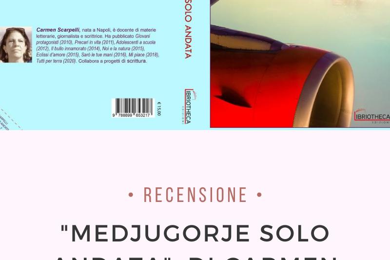 """""""Medjugorje solo andata"""", di Carmen Scarpelli"""
