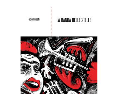 La banda delle stelle di Fabio Rosati. Presentazione libro