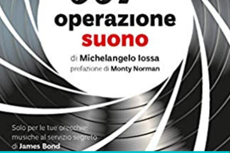 007 Operazione suono di Michelangelo Iossa