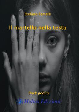 """""""Il martello nella testa"""", di Stefano Fortelli"""