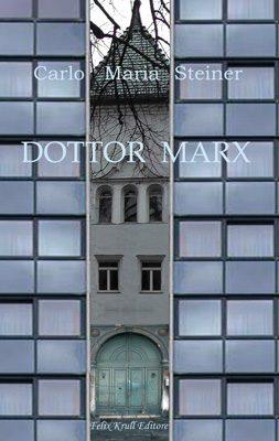 """Segnalazione libro : """" Dottor Marx"""" di Carlo Maria Steiner"""