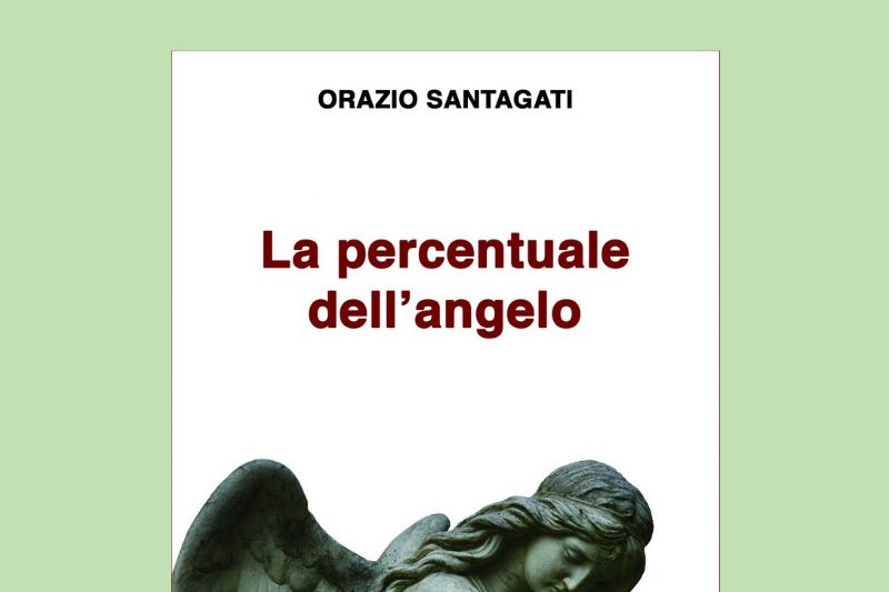 """""""La Percentuale dell'Angelo"""", di Orazio Santagati. Presentazione libro."""