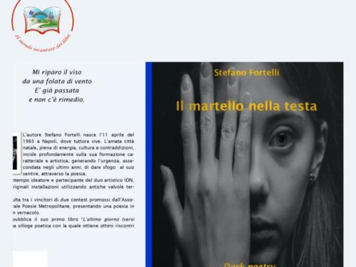 """Segnalazione Silloge Poetica: """"Il Martello nella Testa"""" , di Stefano Fortelli"""
