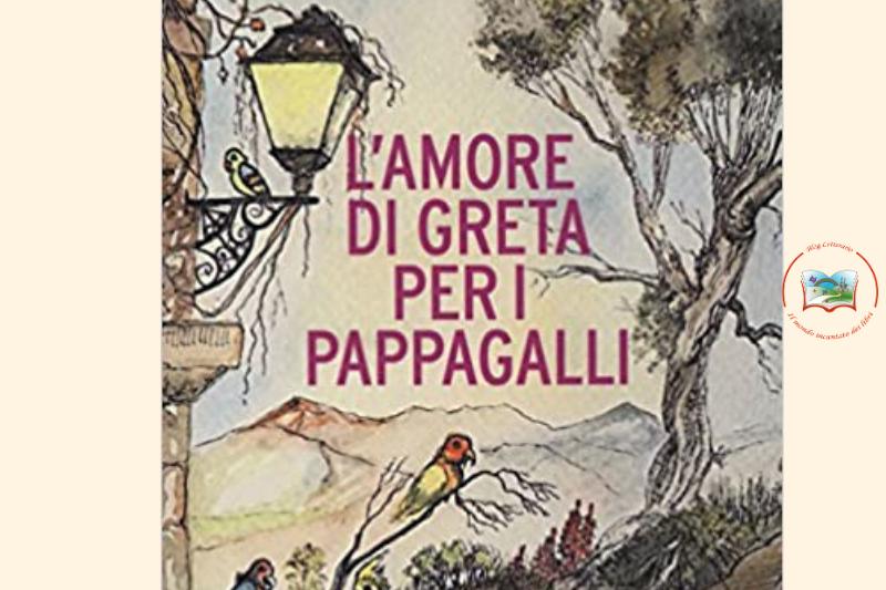 L'amore di Greta per i pappagalli di Denise Ciampi