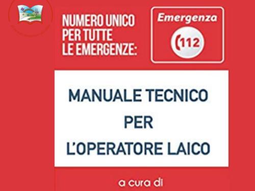 """Segnalazione Libro: """"MANUALE TECNICO PER L'OPERATORE LAICO: NUMERO UNICO EMERGENZA 112"""", a cura di Mario Drago e Calogero Porretta."""
