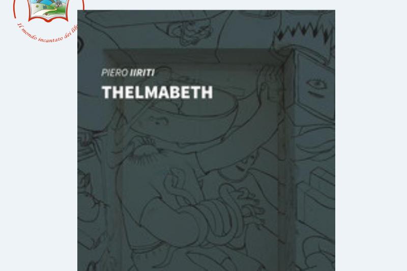 """Segnalazione libro: """"Thelmabeth"""", di Piero Liriti"""