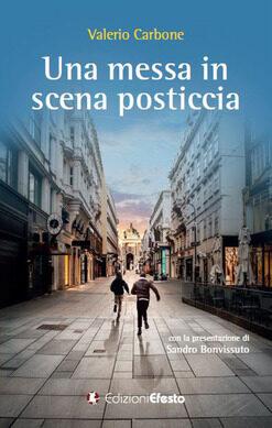 """Segnalazione libro in uscita: """"Una messa in scena posticcia"""", di Valerio Carbone"""