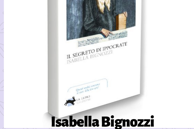 """""""Il segreto di Ippocrate"""", di Isabella Bignozzi"""
