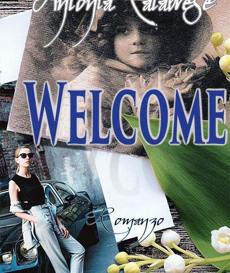 """Segnalazione Libro: """"Welcome"""", di Antonia Calabrese"""