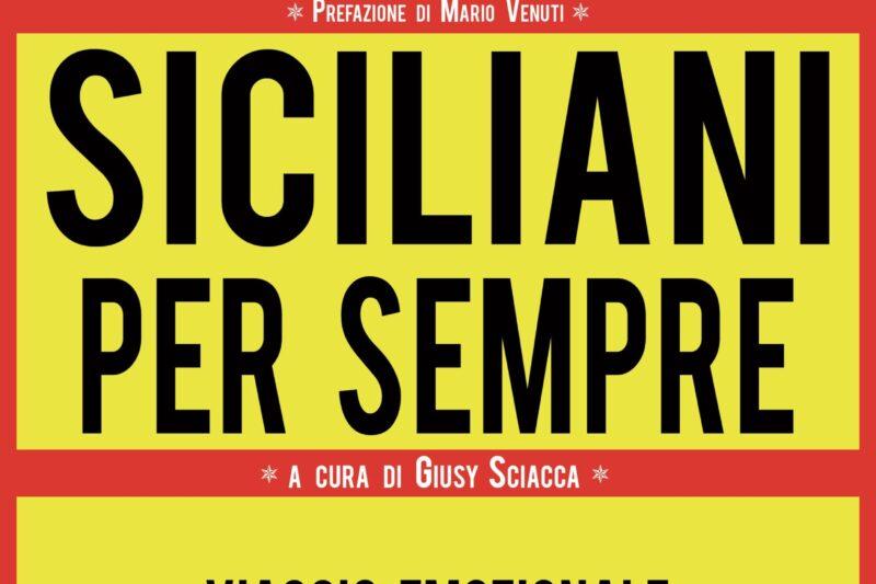 """Segnalazione  """"Siciliani per sempre"""", la collana antologica di Edizioni della Sera a cura di Giusy Sciacca e con la prefazione di Mario Venuti."""