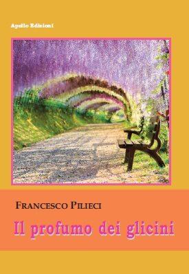 """Segnalazione libro in uscita: """"Il Profumo del Glicini"""", di Francesco Pilieci"""