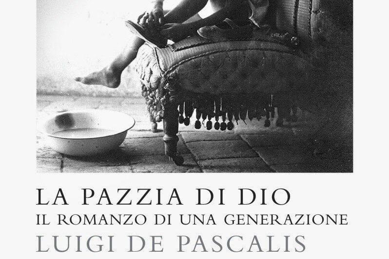La pazzia di Dio di Luigi De Pascalis