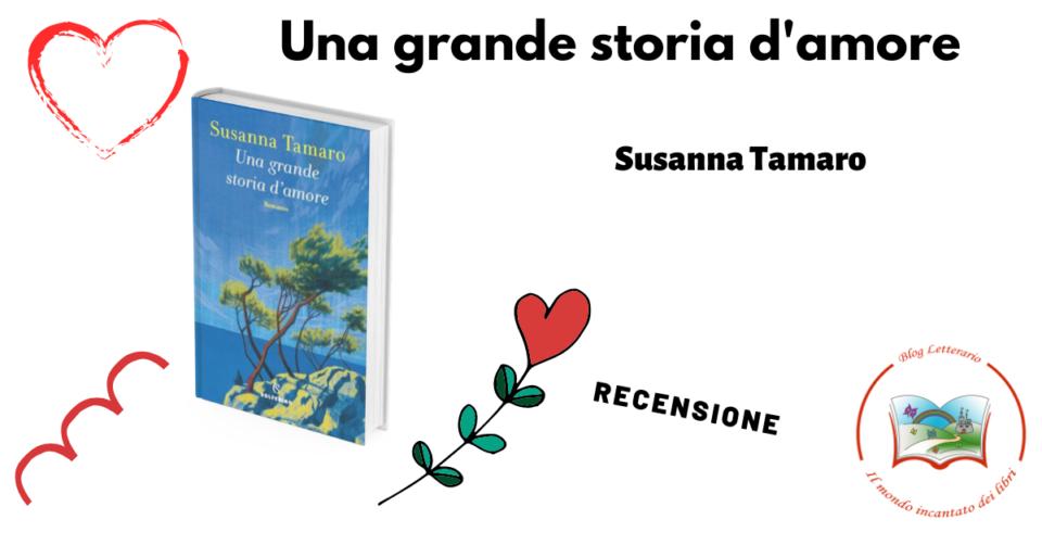 Una grande  storia d'amore. Susanna Tamaro