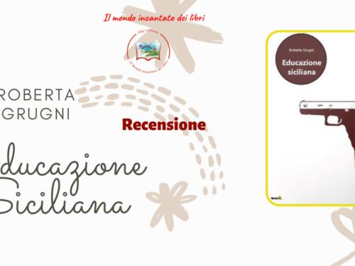 Educazione Siciliana, Roberta Grugni