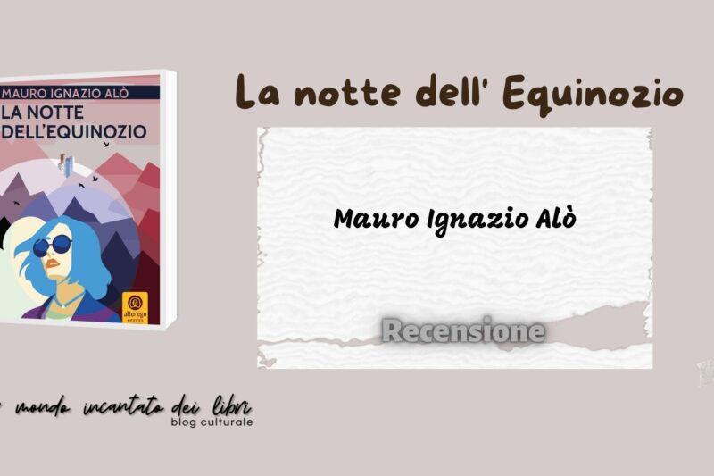 La notte dell'Equinozio, Mauro Ignazio Alò